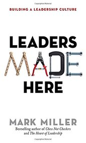 Leaders Made Here : Buiding A Leadership Culture