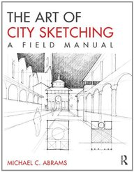 Buy The Art Of City Sketching A Field Manual Book Michael