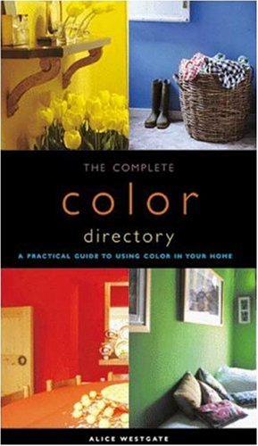 The Complete Color Directory: A Practical Guide to Using Color in Your Home