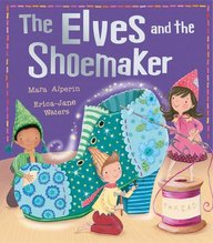 Elves And The Shoemaker : My First Fairy Tales