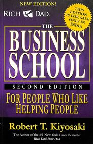 Rich Dad Business School For People Who Like    Helping People