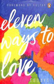 Eleven Ways To Love  : Essays