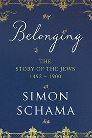 Belonging : The Story Of The Jews 1492 To 1900
