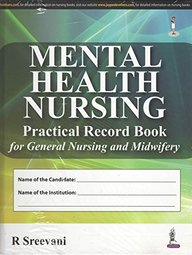 Mental Health Nursing Practical Record Book For General Nursing And Midwifery