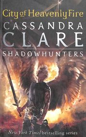 City Of Heavenly Fire : Mortal Instruments - 6