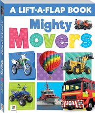 A Lift A Flap Book Mighty Movers
