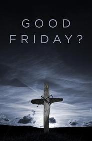 Good Friday? : 25- Pack Tracts
