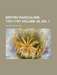 British Radicalism, 1791-1797 Volume 49, No. 1