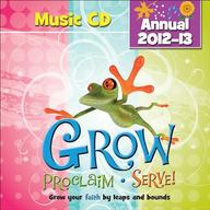 Grow, Proclaim, Serve! Annual Music CD 2012-2013: Grow your faith by leaps and bounds
