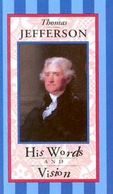 Thomas Jefferson: His Words And Vision (Americana Pocket Gift Editions)