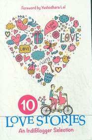 Ten Love Stories : An Indiblogger Selection