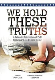 We Hold These Truths: A Patriotic Celebration Of Faith