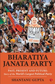 Bharatiya Janata Party : Past Present & Future Story Of The Worlds Largest Political Party