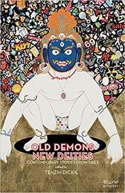 Old Demons New Deities: Contemporary Stories From Tibet