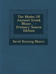 The Modes Of Ancient Greek Music... - Primary Source Edition