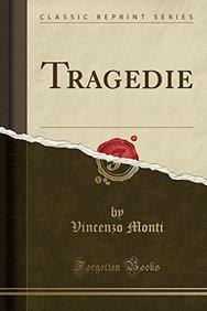 Tragedie (Classic Reprint) (Italian Edition)