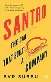 Santro : The Car That Built A Company