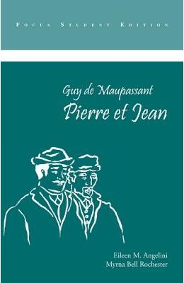Guy de Maupassant: Pierre Et Jean