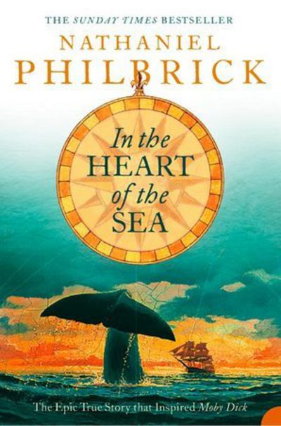 In The Heart Of The Sea (film Tie-in Edition): The Epic True Story That Inspired Moby Dick