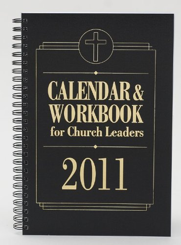 Calendar & Workbook For Church Leaders 2011