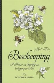 Beekeeping: A Primer on Starting & Keeping a Hive