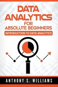 Data Analytics for Absolute Beginners: Introduction to Data Analytics