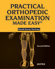 Practical Orthopedic Examination Made Easy