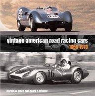 Vintage American Road Racing Cars: 1950-1970
