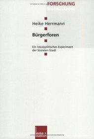 Bürgerforen: Ein lokalpolitisches Experiment der Sozialen Stadt (Forschung Soziologie) (German Edition)
