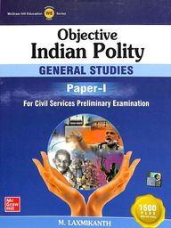 Objective Indian Polity General Studies Paper 1 For Civil Services Preliminary Examination