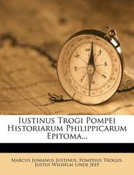 Iustinus Trogi Pompei Historiarum Philippicarum Epitoma...