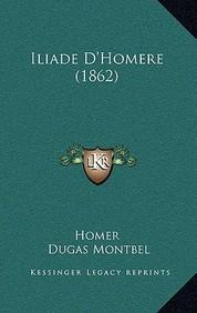 Iliade D'Homere (1862)