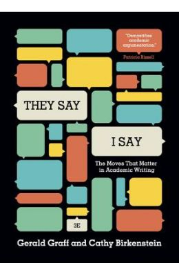 They Say/I Say: The Moves That Matter in Academic Writing