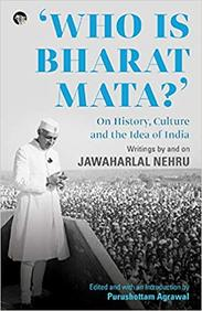 Who is Bharat Mata? On History, Culture and the Idea of India