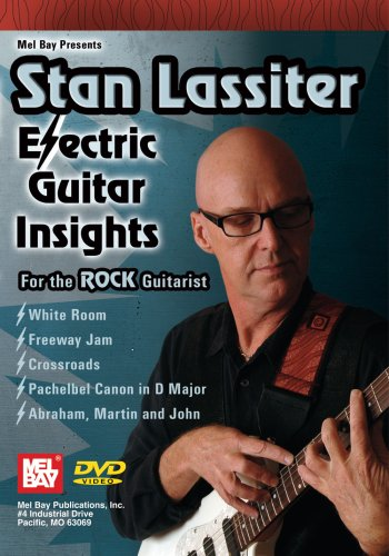 Mel Bay Presents Stan Lassiter Electric Guitar Insights