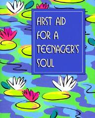 First Aid For A Teenager's Soul (Mini Book) (Charming Petites Series)