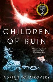 Children Of Ruin : The Children Of Time Novels