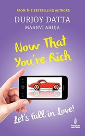 NOW THAT YOU'RE RICH: LET'S FALL IN LOVE!