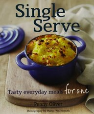 Single Serve: Tasty Everyday Meals for One