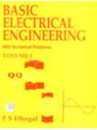 Basic Electrical Engineering With Numerical Problems Vol 1