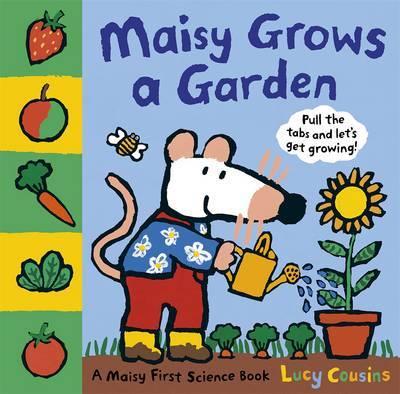 Maisy Grows a Garden: Maisy First Science Book