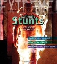 Extreme Stunts: Life-Threatening Stunt Spectaculars
