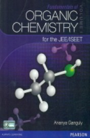 FUNDAMENTALS OF ORGANIC CHEMISTRY FOR THE         JEE/ISEET VOL 1