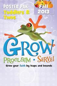 Grow, Proclaim, Serve! Toddlers & Twos Poster Pak Fall 2013: Grow Your Faith by Leaps and Bounds