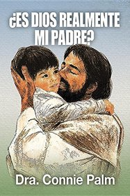 Es Dios Realmente Mi Padre Is God Really My Father Respuestas A
