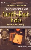 Documents on North-East India: An Exhaustive Survey (11 Vols. Set)