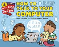 How To Talk To Your Computer