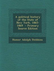A political history of the State of New York, 1865-1869  - Primary Source Edition