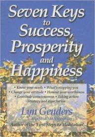 Seven Keys To Success Prosperity & Happiness