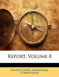 Report, Volume 8